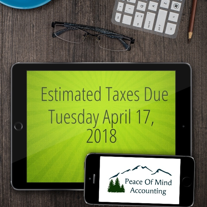 Estimated Taxes Due April 17, 2018